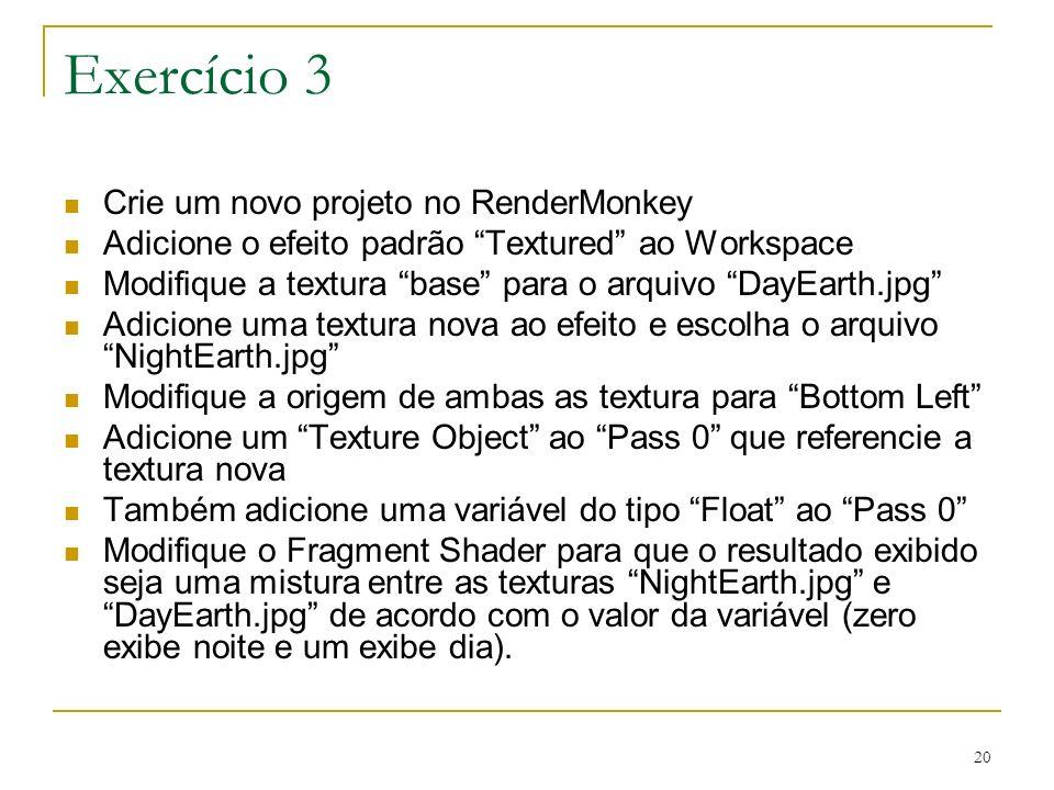 Exercício 3 Crie um novo projeto no RenderMonkey