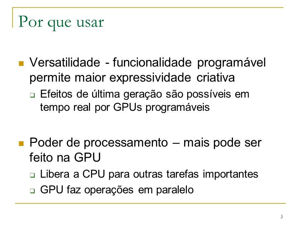 Por que usarVersatilidade - funcionalidade programável permite maior expressividade criativa.