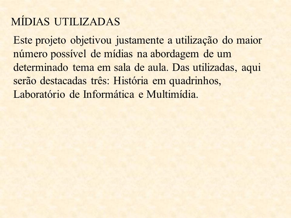 MÍDIAS UTILIZADAS