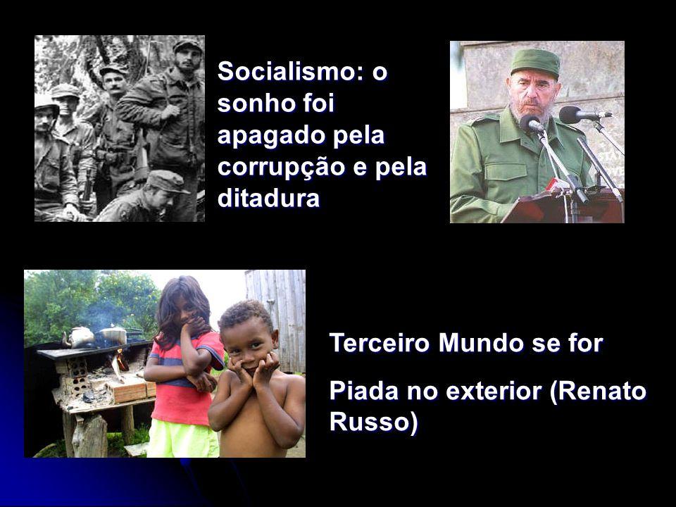 Socialismo: o sonho foi apagado pela corrupção e pela ditadura