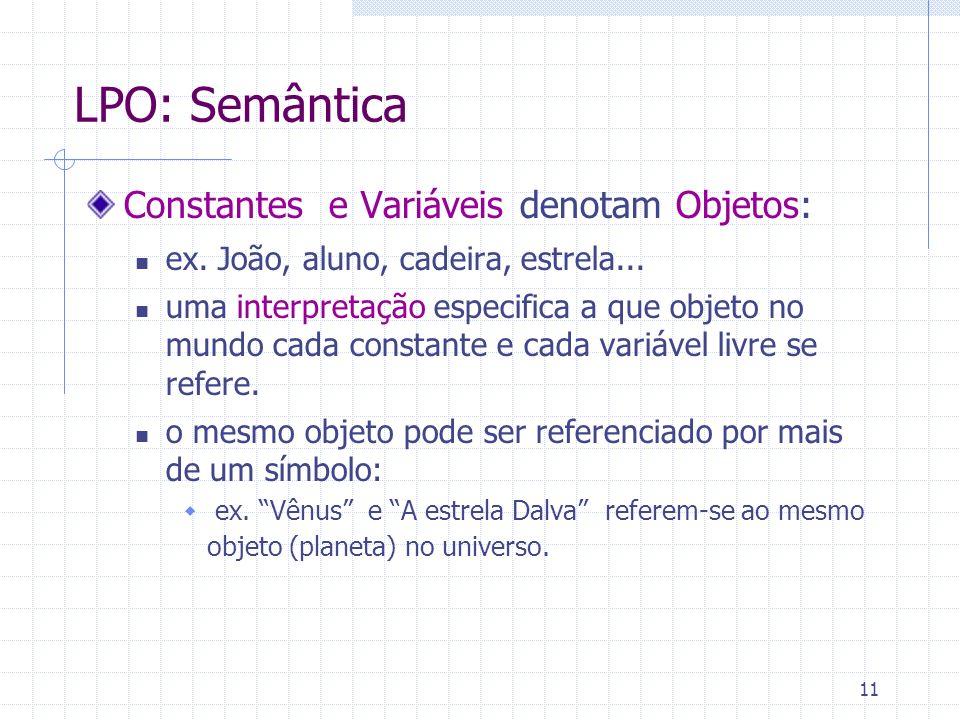 LPO: Semântica Constantes e Variáveis denotam Objetos: