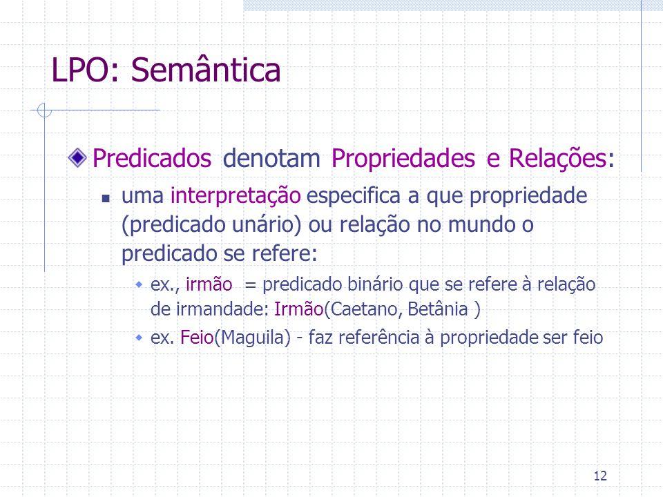 LPO: Semântica Predicados denotam Propriedades e Relações: