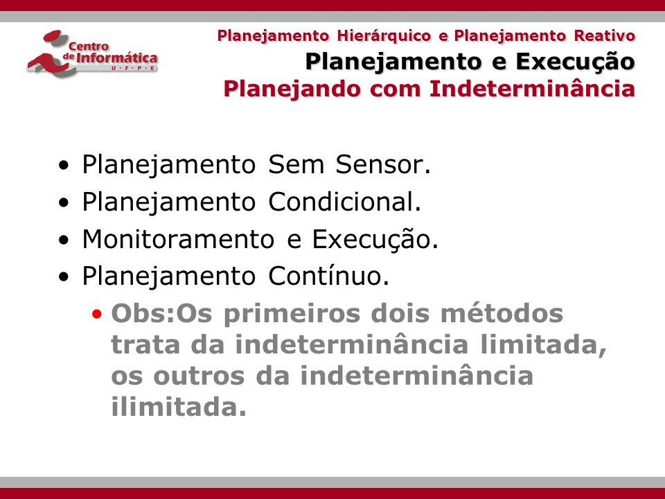 Planejamento Sem Sensor. Planejamento Condicional.