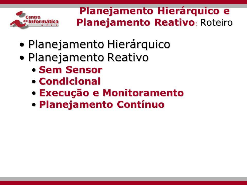 Planejamento Hierárquico e Planejamento Reativo: Roteiro