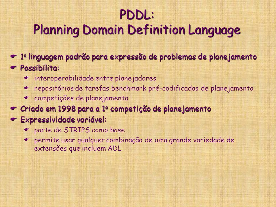 PDDL: Planning Domain Definition Language