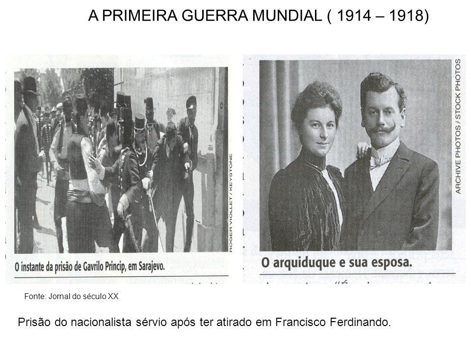 A PRIMEIRA GUERRA MUNDIAL ( 1914 – 1918)