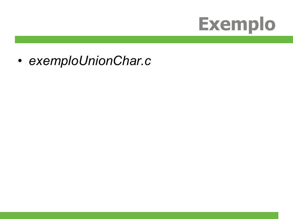 Exemplo exemploUnionChar.c