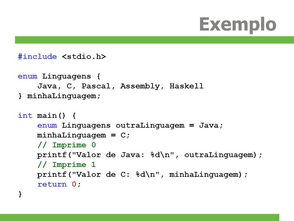 Exemplo #include <stdio.h> enum Linguagens {