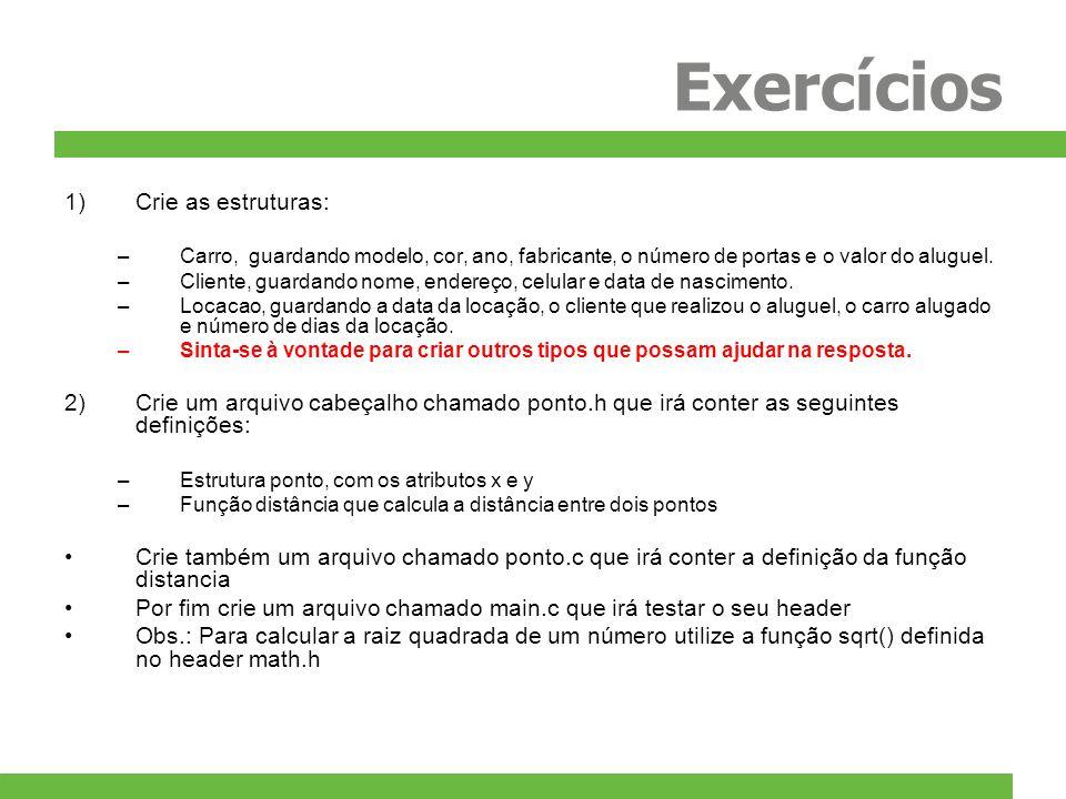 Exercícios Crie as estruturas: