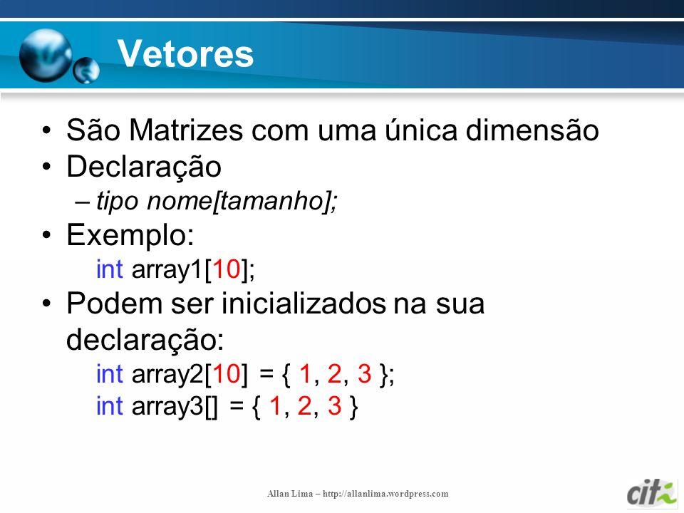Vetores São Matrizes com uma única dimensão Declaração Exemplo: