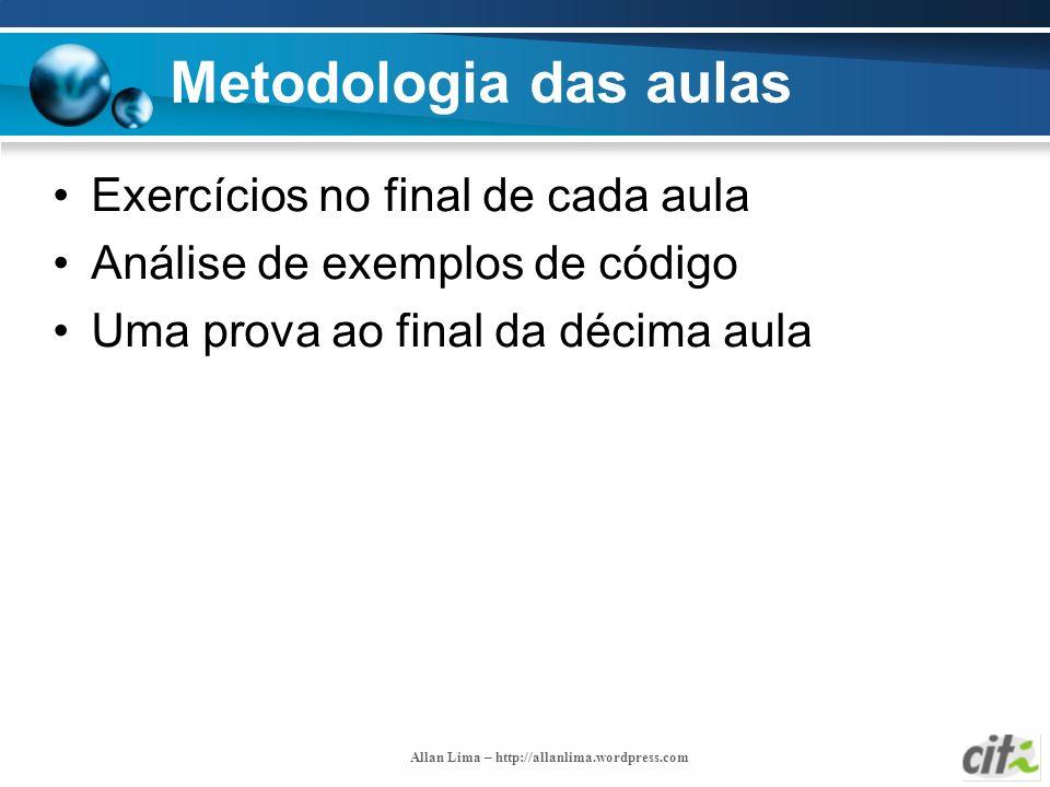 Metodologia das aulas Exercícios no final de cada aula