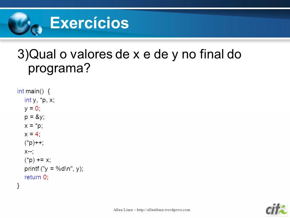 Exercícios 3)Qual o valores de x e de y no final do programa