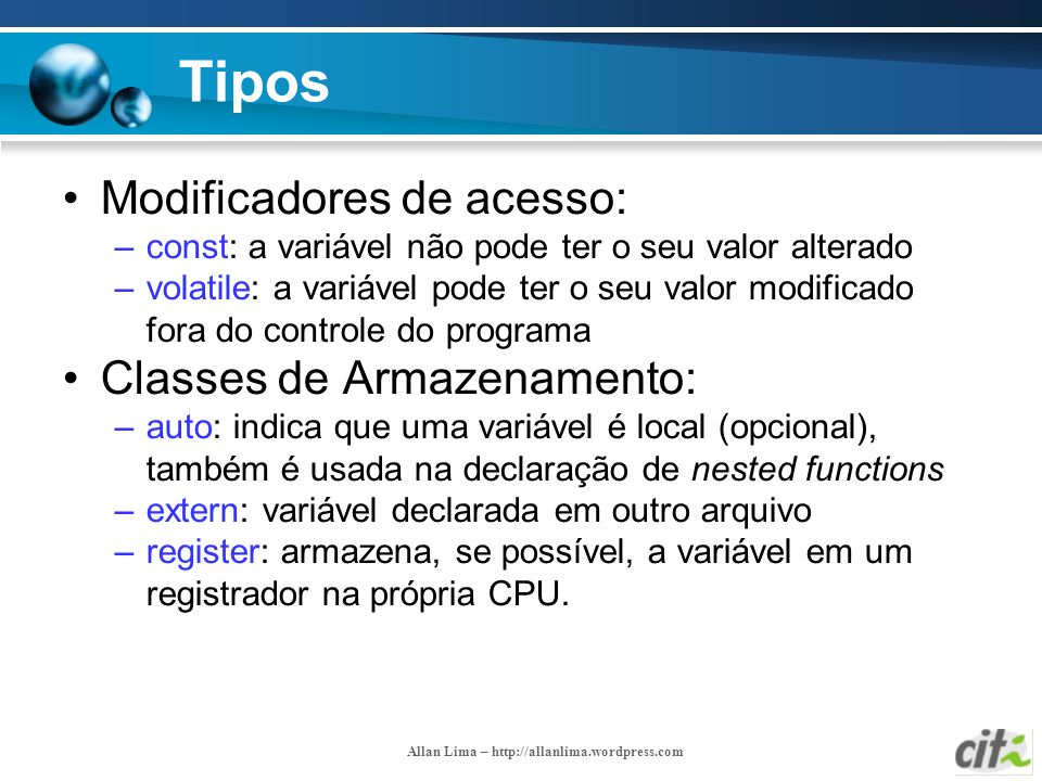 Tipos Modificadores de acesso: Classes de Armazenamento: