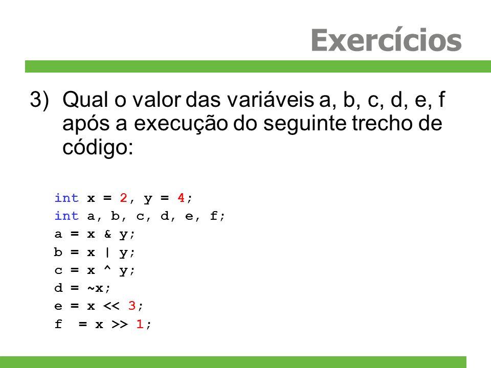 Exercícios Qual o valor das variáveis a, b, c, d, e, f após a execução do seguinte trecho de código: