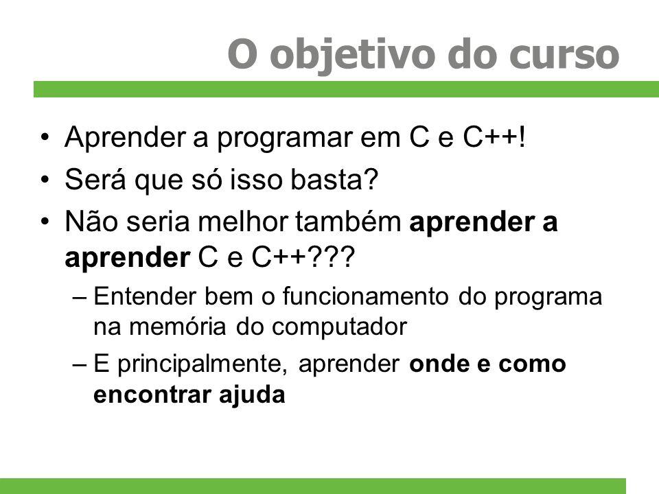 O objetivo do curso Aprender a programar em C e C++!