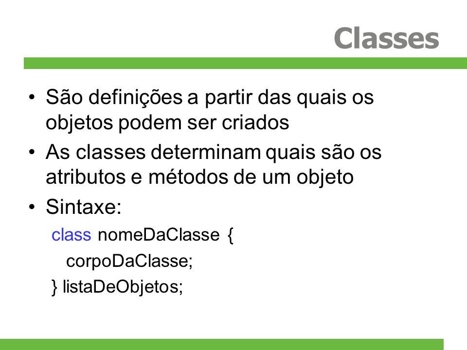 Classes São definições a partir das quais os objetos podem ser criados