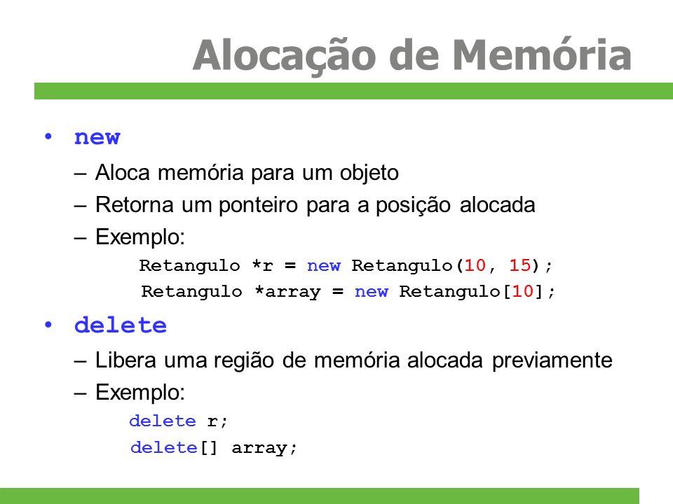 Alocação de Memória new delete Aloca memória para um objeto