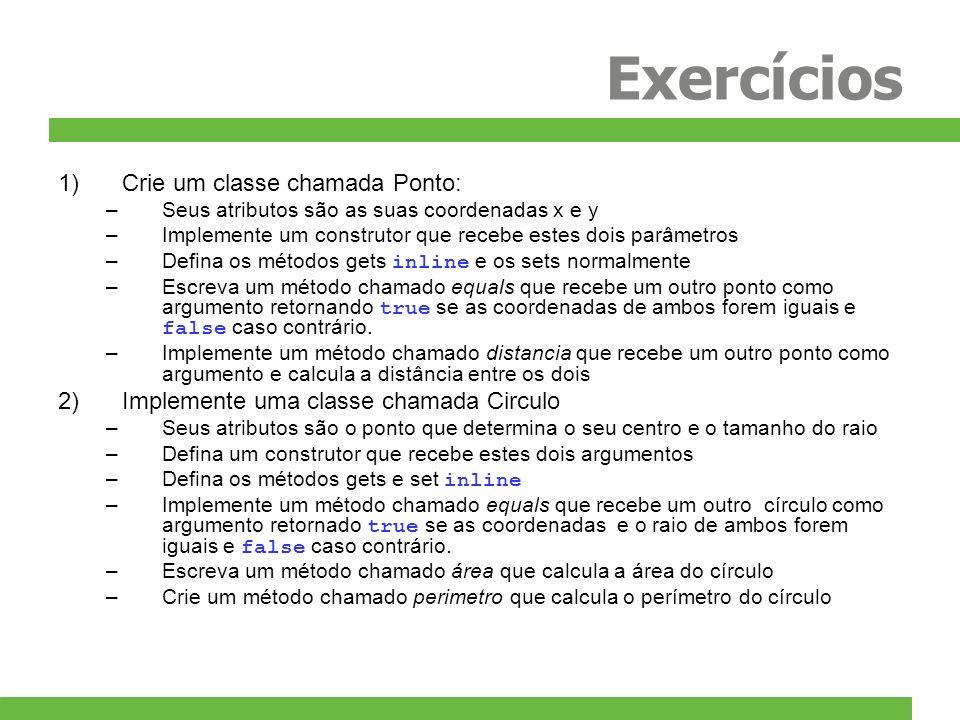 Exercícios Crie um classe chamada Ponto: