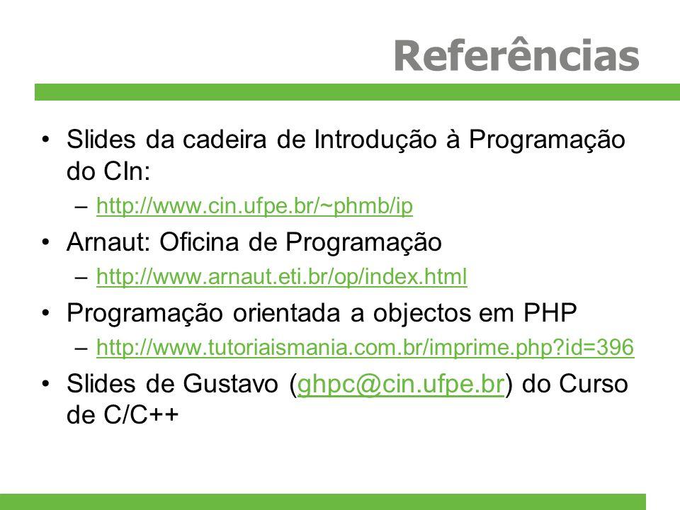 Referências Slides da cadeira de Introdução à Programação do CIn: