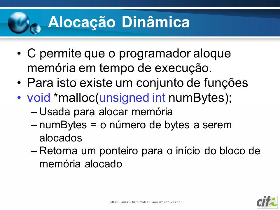 Alocação Dinâmica C permite que o programador aloque memória em tempo de execução. Para isto existe um conjunto de funções.