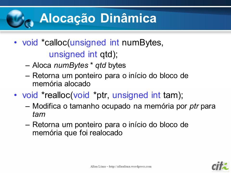 Alocação Dinâmica void *calloc(unsigned int numBytes,