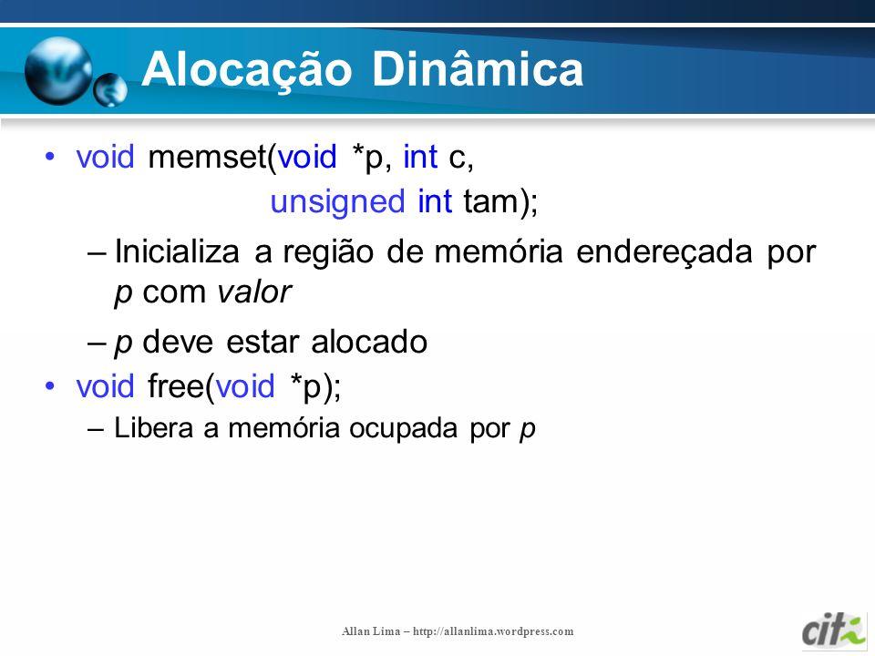 Alocação Dinâmica void memset(void *p, int c, unsigned int tam);