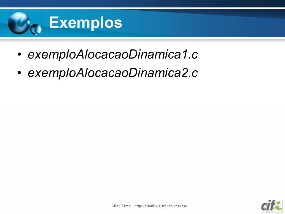 Exemplos exemploAlocacaoDinamica1.c exemploAlocacaoDinamica2.c
