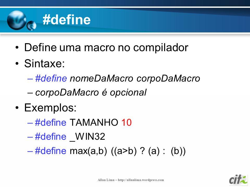 #define Define uma macro no compilador Sintaxe: Exemplos: