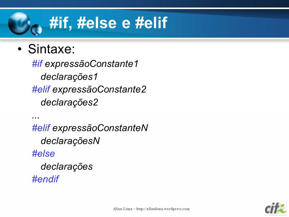 #if, #else e #elif Sintaxe: #if expressãoConstante1 declarações1