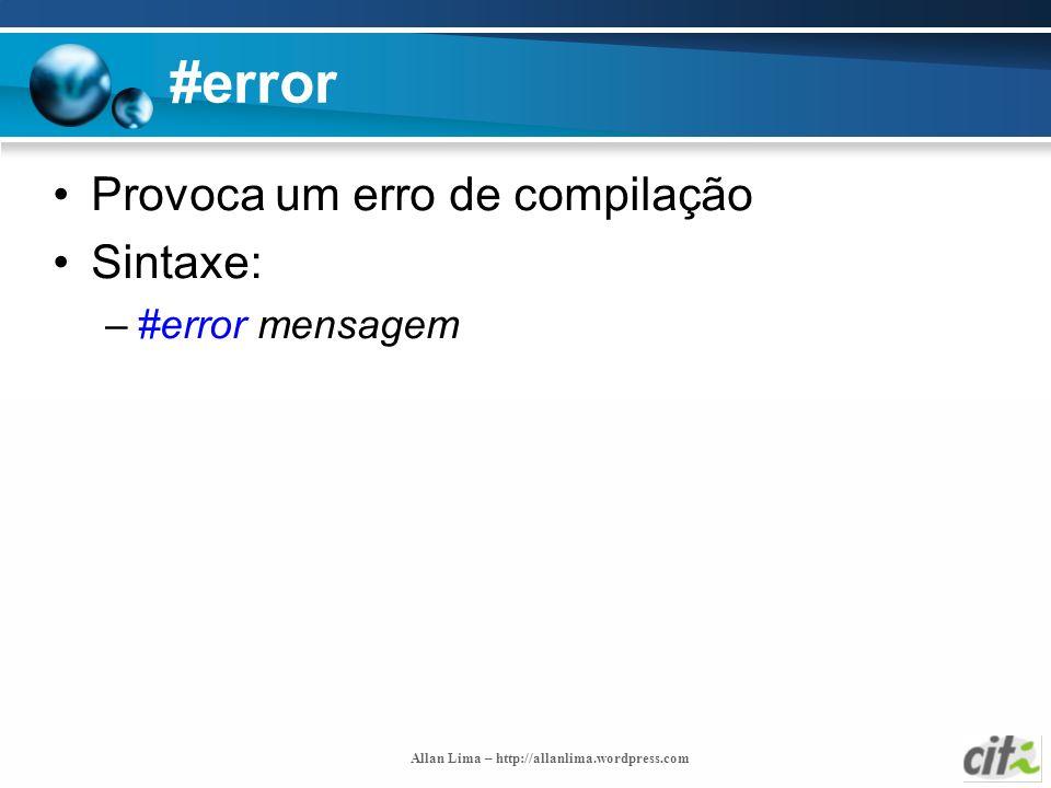 #error Provoca um erro de compilação Sintaxe: #error mensagem