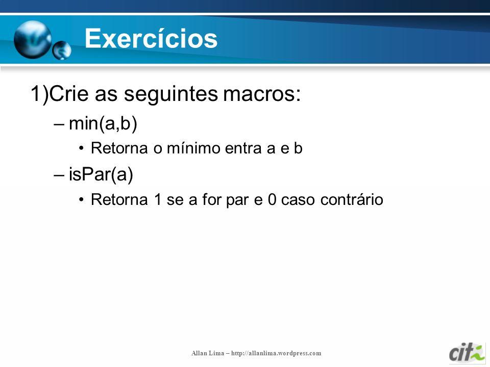 Exercícios 1)Crie as seguintes macros: min(a,b) isPar(a)