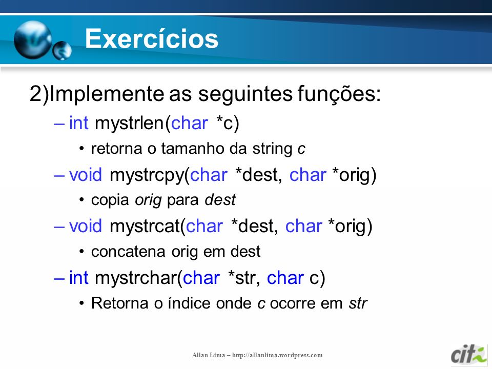 Exercícios 2)Implemente as seguintes funções: int mystrlen(char *c)