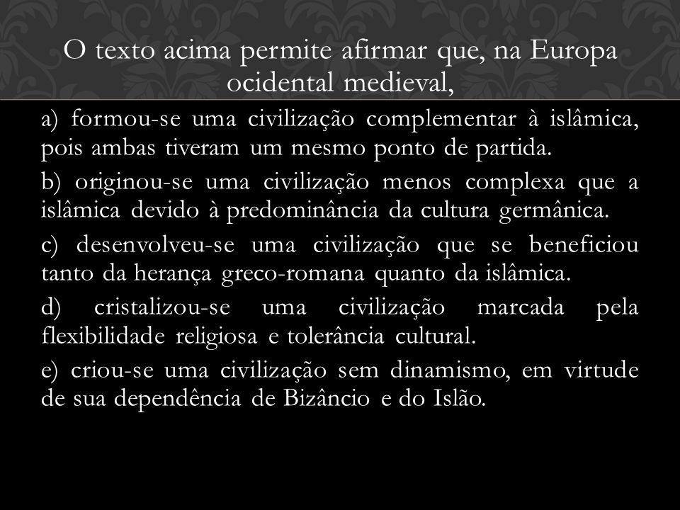 O texto acima permite afirmar que, na Europa ocidental medieval,