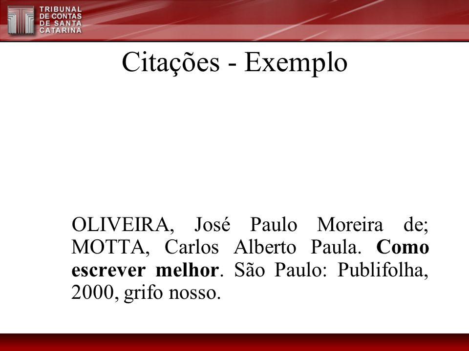Citações - Exemplo OLIVEIRA, José Paulo Moreira de; MOTTA, Carlos Alberto Paula.