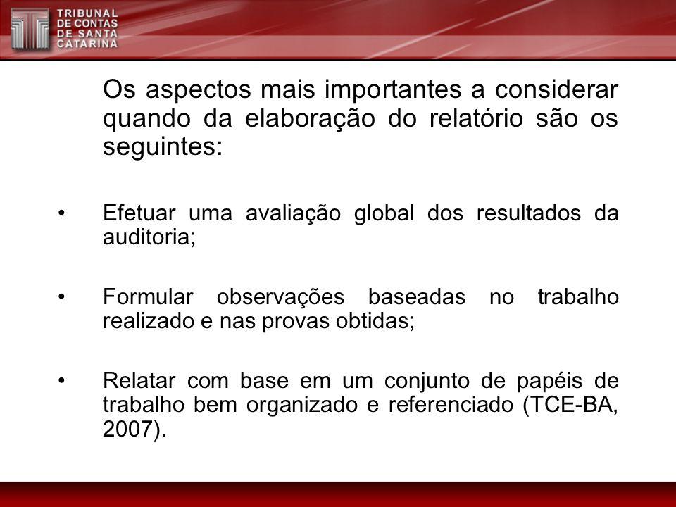 Os aspectos mais importantes a considerar quando da elaboração do relatório são os seguintes: