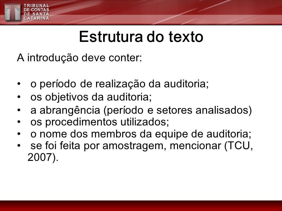 Estrutura do texto A introdução deve conter: