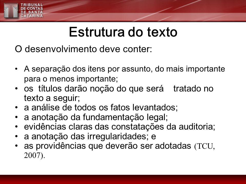 Estrutura do texto O desenvolvimento deve conter:
