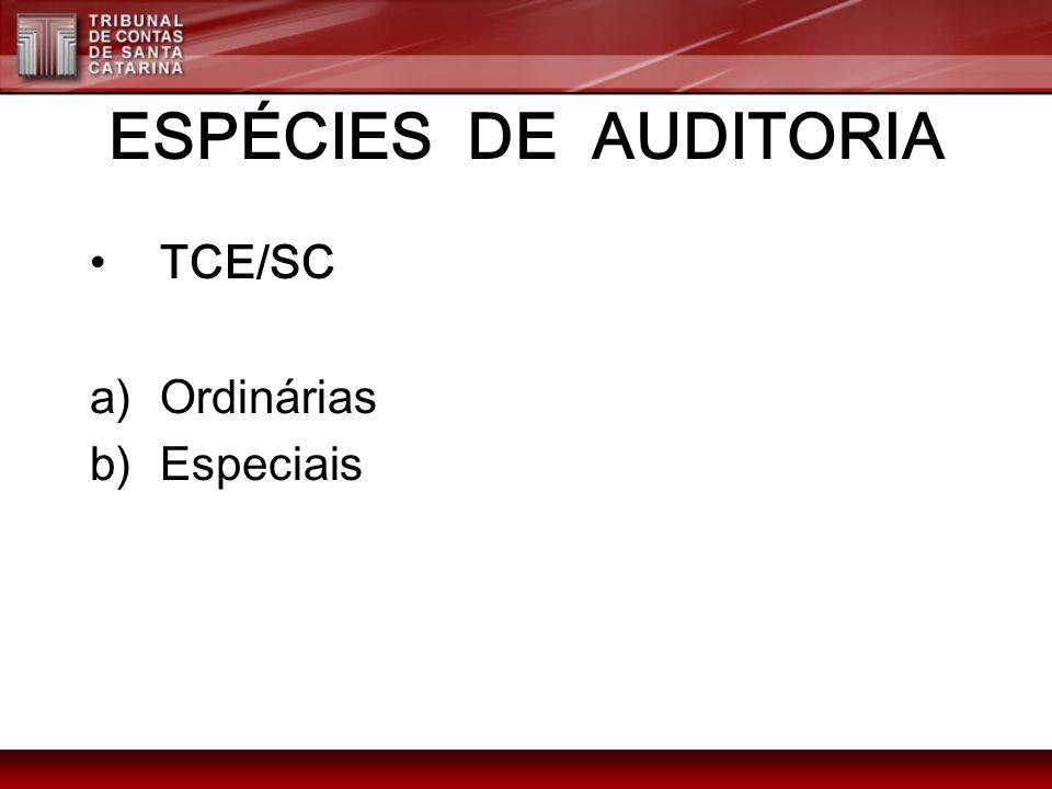 ESPÉCIES DE AUDITORIA TCE/SC Ordinárias Especiais