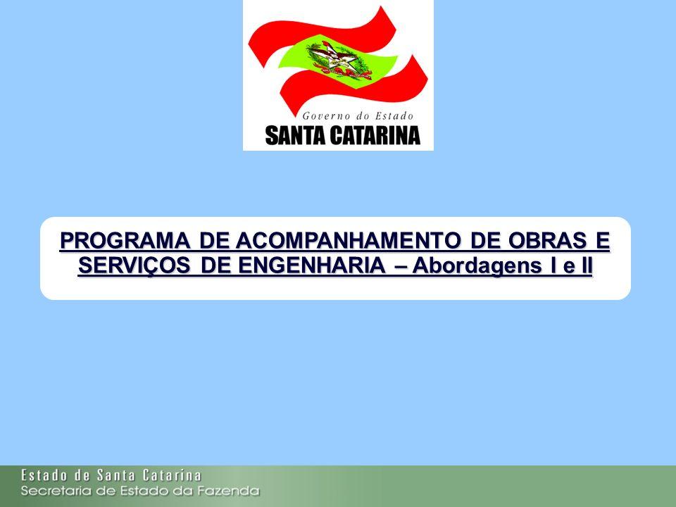 PROGRAMA DE ACOMPANHAMENTO DE OBRAS E SERVIÇOS DE ENGENHARIA – Abordagens I e II
