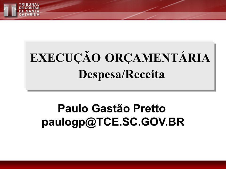 EXECUÇÃO ORÇAMENTÁRIA Despesa/Receita