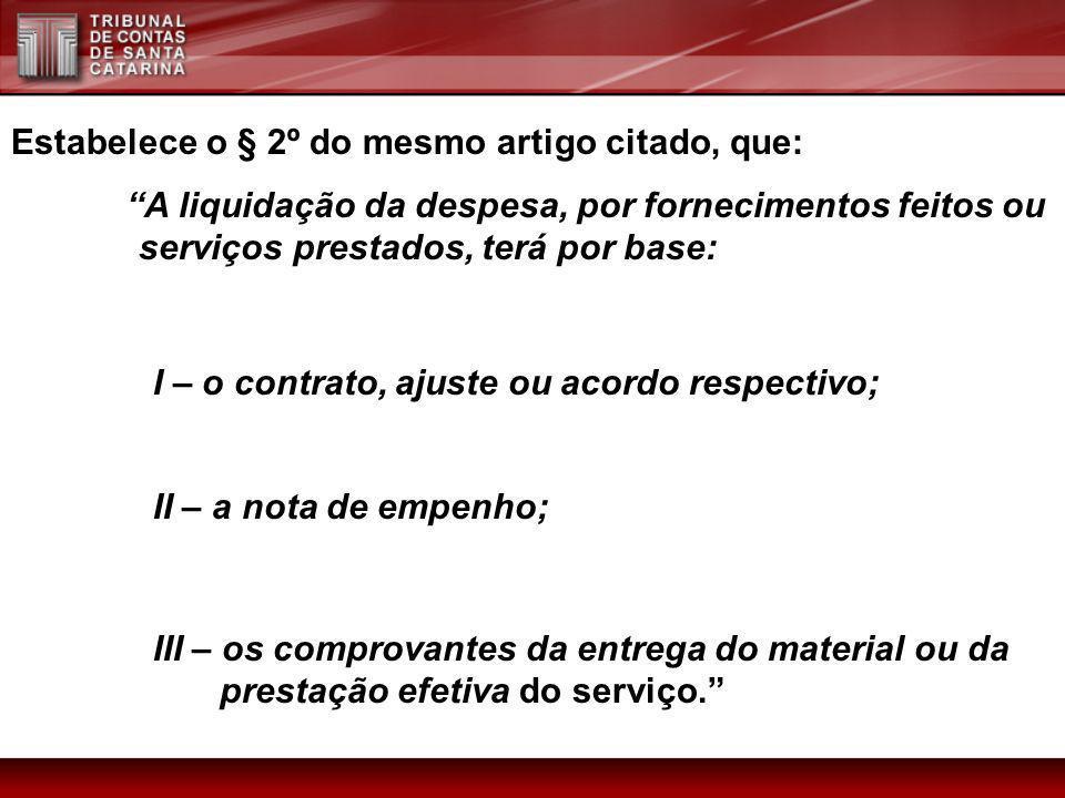 Estabelece o § 2º do mesmo artigo citado, que: