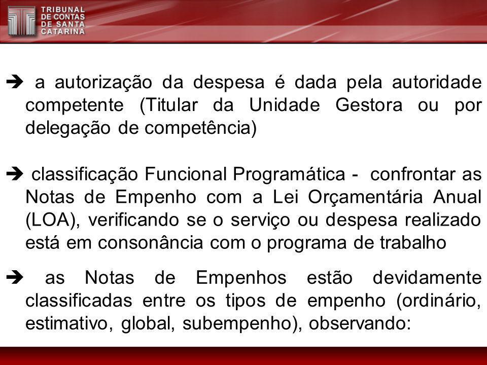  a autorização da despesa é dada pela autoridade competente (Titular da Unidade Gestora ou por delegação de competência)