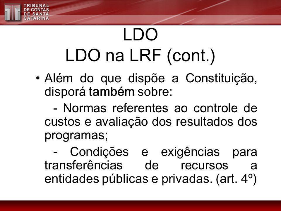 LDO LDO na LRF (cont.) Além do que dispõe a Constituição, disporá também sobre: