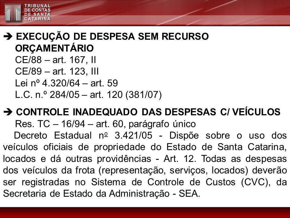  EXECUÇÃO DE DESPESA SEM RECURSO ORÇAMENTÁRIO