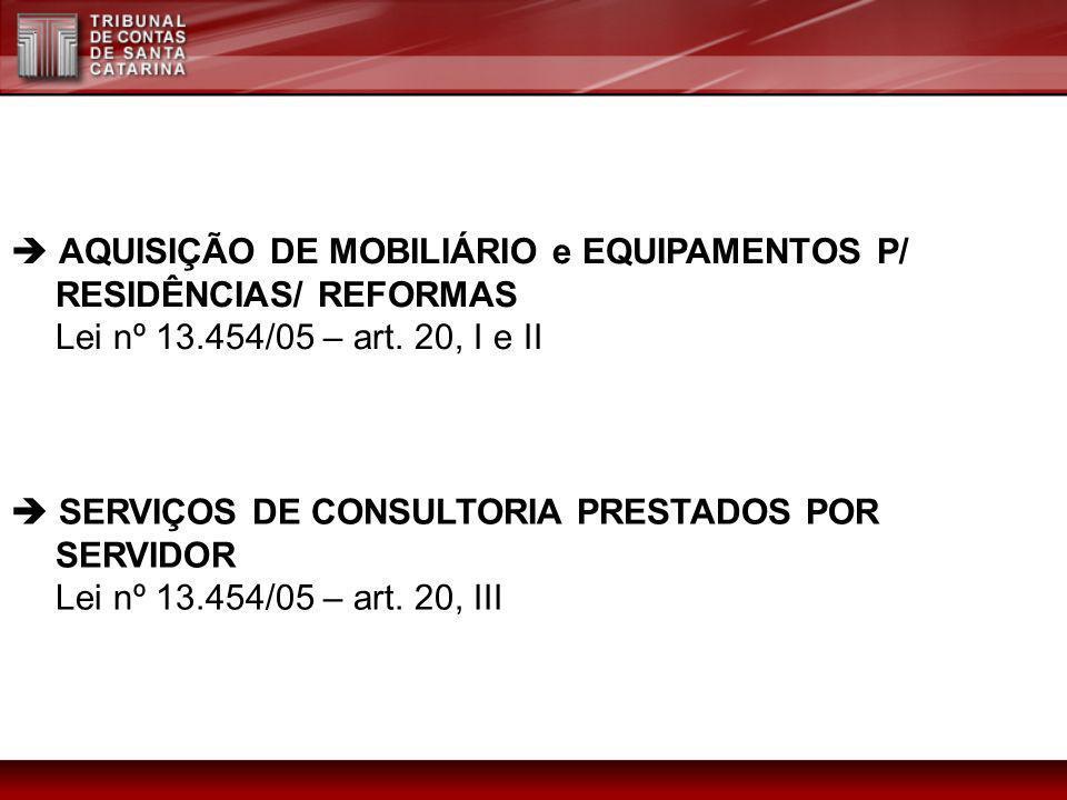  AQUISIÇÃO DE MOBILIÁRIO e EQUIPAMENTOS P/ RESIDÊNCIAS/ REFORMAS