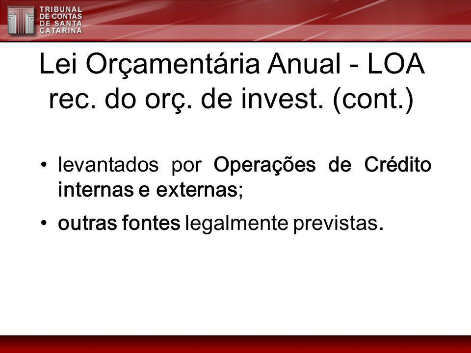 Lei Orçamentária Anual - LOA rec. do orç. de invest. (cont.)