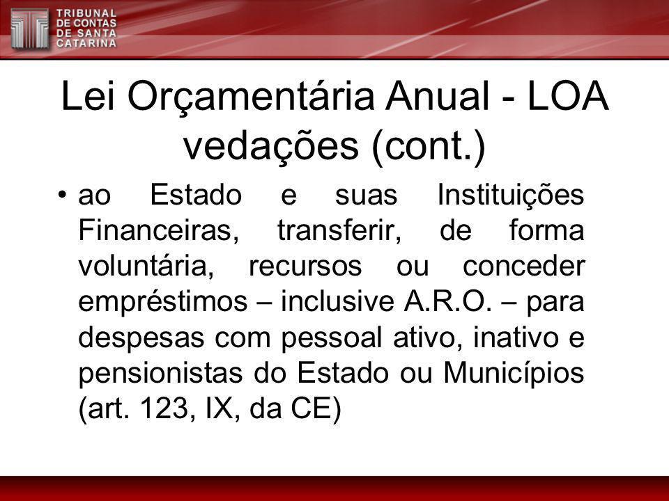 Lei Orçamentária Anual - LOA vedações (cont.)
