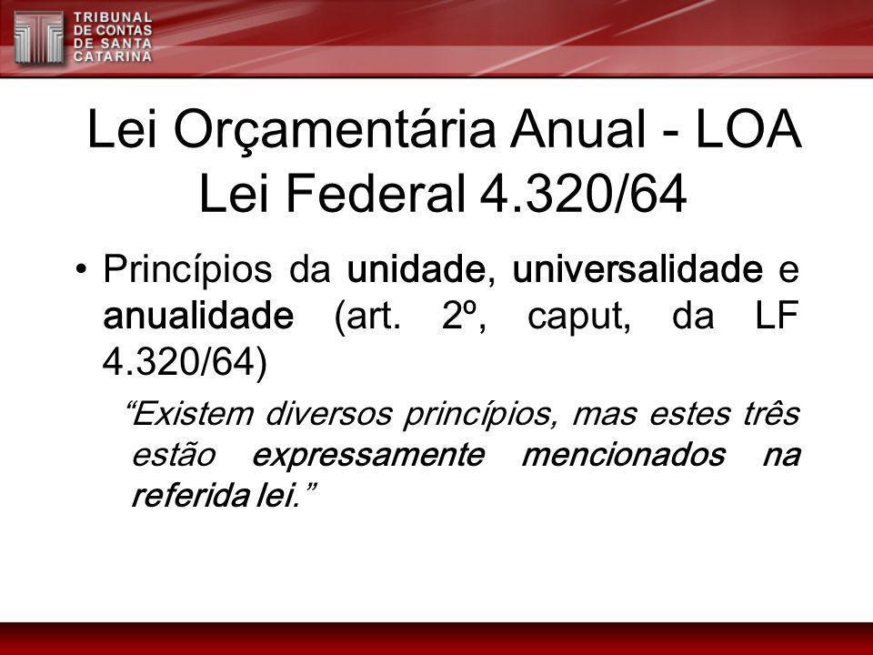 Lei Orçamentária Anual - LOA Lei Federal 4.320/64
