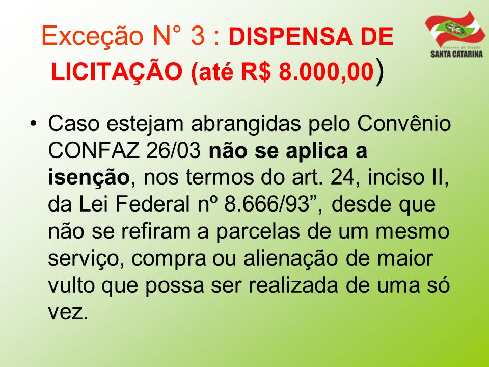 Exceção N° 3 : DISPENSA DE LICITAÇÃO (até R$ 8.000,00)
