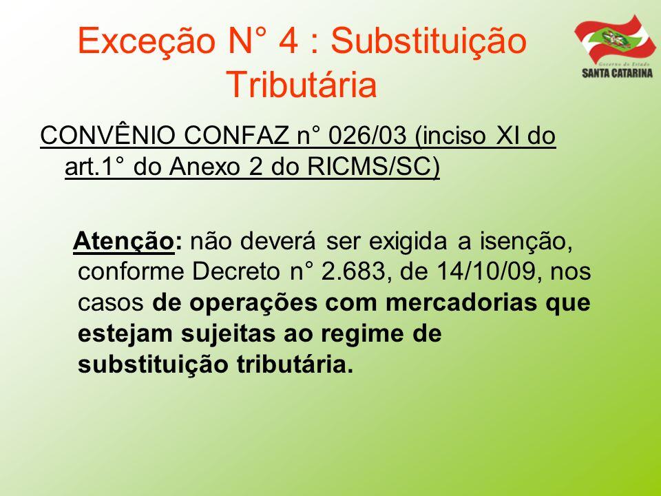 Exceção N° 4 : Substituição Tributária